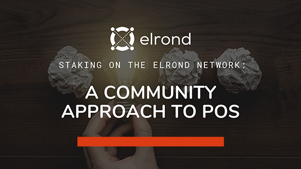 Staking On Elrond Network a community approach to staking